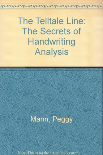 The Telltale Line: The Secrets of Handwriting Analysis by Peggy Mann (1976-04-03) by Atheneum