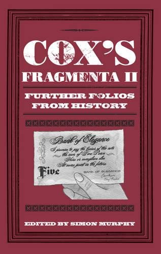 Cox's Fragmenta II: Further Folios from History by Brand: The History Press