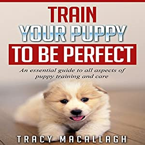 Train Your Puppy to Be Perfect Audiobook
