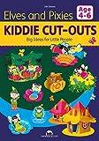 Elves & Pixies: Kiddie Cut-Outs - Big Ideas for Little People by Dobosz, Zibi (2015) Paperback