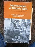Interpretation of Historic Sites, Alderson, William T. and Low, Shirley P., 0910050732