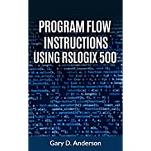 Program Flow Instructions Using RSLogix 500