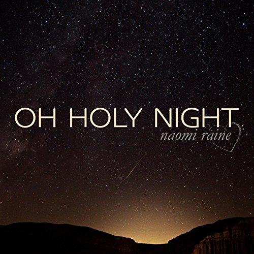 Oh Holy Night by Naomi Raine on Amazon Music - Amazon.com