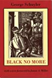 img - for Black No More: Being an Account of the Strange and Wonderful Working of Science in the Land of the Free, A.D. 1933-1940 (New England Library Of Black Literature) book / textbook / text book