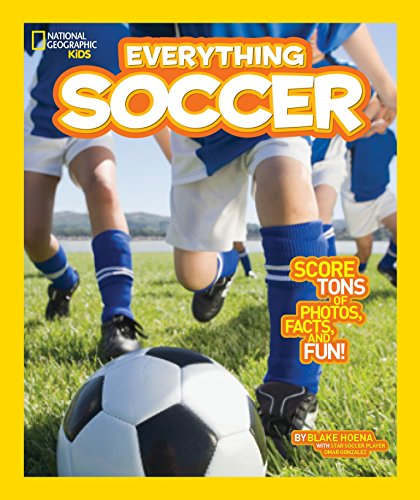 National Geographic Kids Everything Soccer: Score Tons of Photos, Facts, and Fun]()