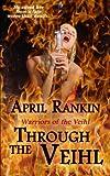 Through the Veihl, April Rankin, 1494371065