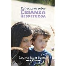 Reflexiones sobre Crianza Respetuosa (Spanish Edition)
