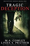 img - for Tragic Deception (Deception Series) (Volume 1) book / textbook / text book