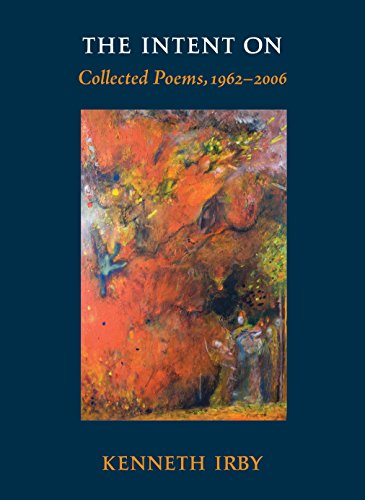 The Intent On: Collected Poems, 1962-2006 (Io Poetry Series) (Classics Elizabethan Console)