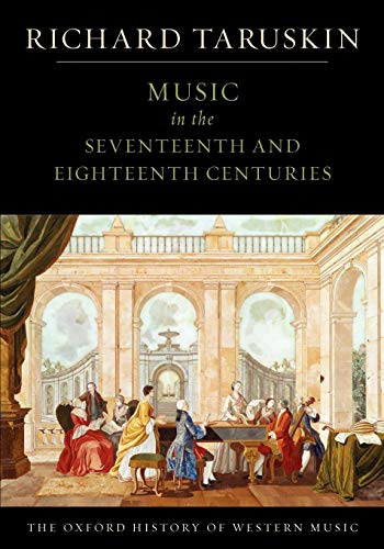 (Music in the Seventeenth and Eighteenth Centuries: The Oxford History of Western Music)