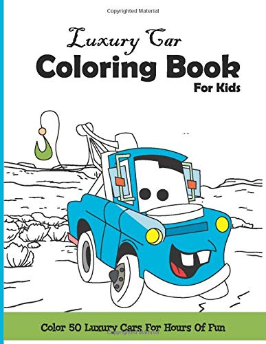 Luxury Car Coloring Book For Kids Color 50 Luxury Cars For Hours Of Fun Coloring Books For Kids Press Happy Turtle 9781649280220 Amazon Com Books