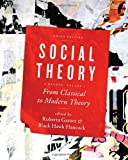 Social Theory : From Classical to Modern Theory, , 1442607351
