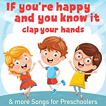 If You Re Happy And You Know It Clap Your Hands De Nursery Rhymes And Kids Songs Nursery Rhymes Nursery Rhymes Abc En Amazon Music Amazon Es