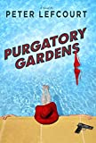 Image of Purgatory Gardens: A Novel