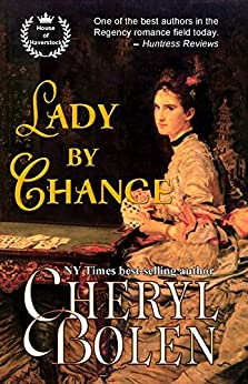 Lady by Chance (Historical Regency Romance) (House of Haverstock Book 1) by [Bolen, Cheryl]