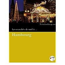 Les marchés de Noël à Hambourg - Edition 2014 (French Edition)