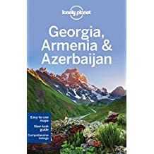 Lonely Planet Georgia, Armenia & Azerbaijan 5th Ed.: 5th Edition