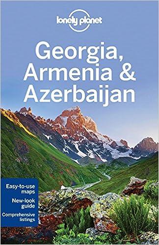 Lonely Planet Georgia Armenia Azerbaijan Multi Country Guide Lonely Planet Jones Alex Masters Tom Maxwell Virginia Noble John 9781742207582 Amazon Com Books