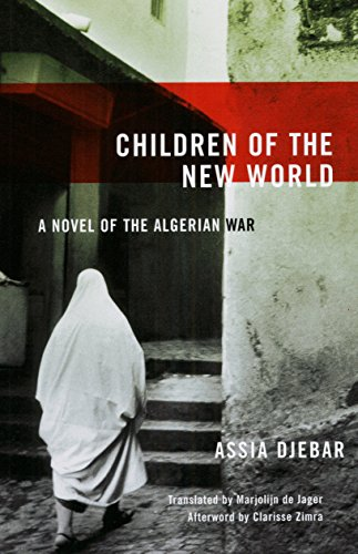 Children of the New World: A Novel of the Algerian War (Women Writing the Middle East)