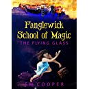 The Flying Glass (Fanglewick School of Magic Book 1)