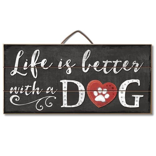 Dog Puppy Wall Plaque (Life is better with a dog 12
