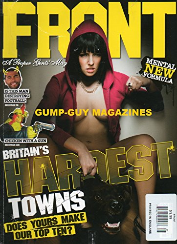 Front #105 May 2007 UK A Proper Gents' Magazine BRITAIN'S HARDEST TOWNS: DOES YOURS MAKE OUR TOP TEN?