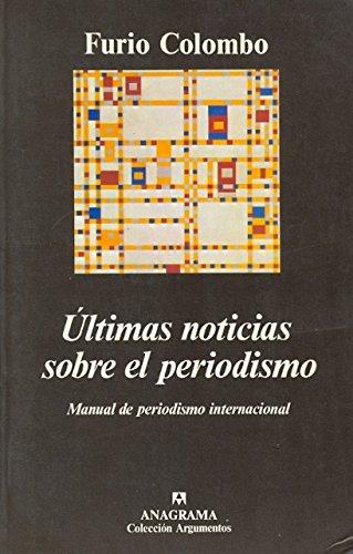 Descargar Libro Últimas Noticias Sobre El Periodismo: Manual De Periodismo Internacional Furio Colombo