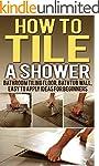 How To Tile A Shower: Bathroom Tiling...