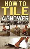 Bathroom Tubs Ideas How To Tile A Shower: Bathroom Tiling Floor, Bathtub Wall, Easy To Apply Ideas For Beginners