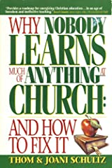 Why Nobody Learns Much of Anything at Church: And How to Fix It Paperback