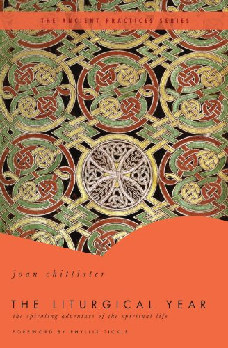 The Liturgical Year: The Spiraling Adventure of the Spiritual Life - The Ancient Practices Series (Devotional Year Series)