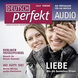 Deutsch perfekt Audio - Wie die Deutschen flirten. 2/2011