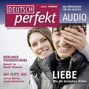 Deutsch perfekt Audio - Wie die Deutschen flirten. 2/2011 Hörbuch