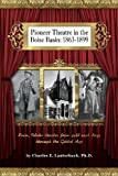 Pioneer Theatre in the Boise Basin, Charles Lauterbach, 0615734456