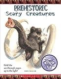 Prehistoric Scary Creatures, John Malam, 0531219011