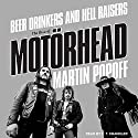 Beer Drinkers and Hell Raisers: The Rise of Motörhead Audiobook by Martin Popoff Narrated by A. T. Chandler