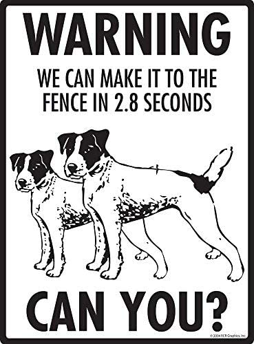 We can make it to the fence Aluminum Dog Sign HSSS Warning Jack Russell Terrier