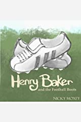 Henry and the Football Boots: Bedtime reading for younger children, or suitable for independent readers; part of the Henry and the Magic Pencil series. Kindle Edition