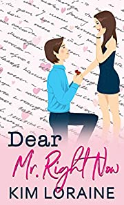 Dear Mr. Right Now: (A Marriage of Convenience Romance) (The Matchmaker Series)