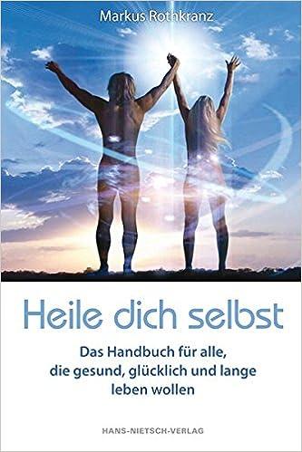 Heil dich selbst - Markus Rothkranz [Buch]