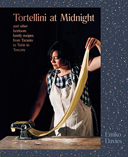 Tortellini at Midnight: And Other Heirloom Family Recipes from Taranto to Turin to Tuscany ()