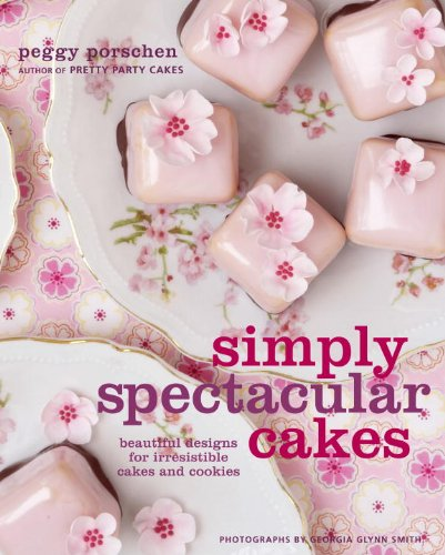 Simply Spectacular Cakes: Beautiful Designs for Irresistible Cakes and