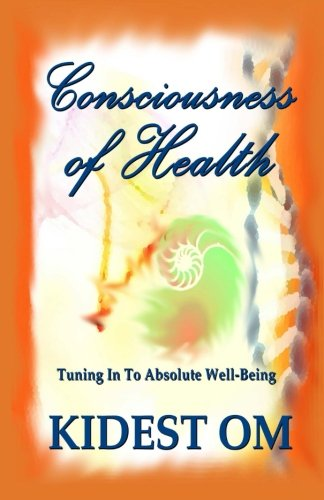 Consciousness of Health: Tuning In To Absolute Well-Being