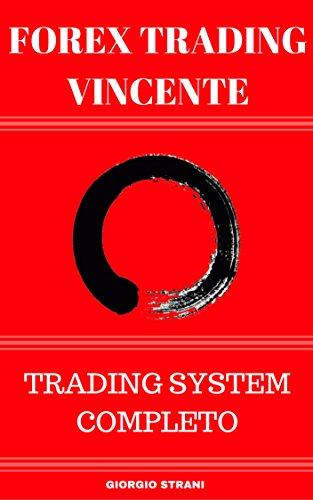 047fda50f8b Forex Trading Vincente  10 minuti al giorno per Guadagnare nel Forex  (Italian Edition)
