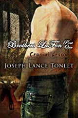 Brothers LaFon, Part One: Crucial Lessons (Volume 1) Paperback