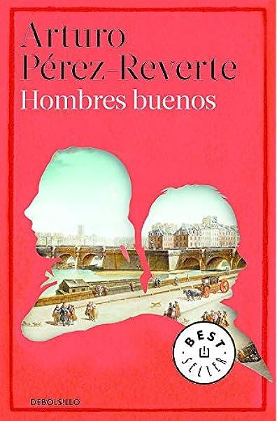 Hombres buenos (Best Seller): Amazon.es: Pérez-Reverte, Arturo: Libros