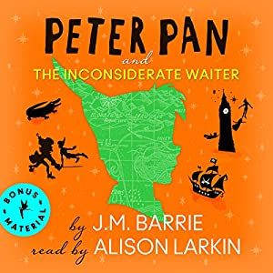 Peter Pan and the Inconsiderate Waiter Audiobook