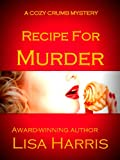 Recipe For Murder (Cozy Crumb Mystery Series Book 1)