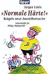 »Normale Härte!« - Brägels neue Ausreißversuche: Lebenshilfe für Hobby-Radsportler