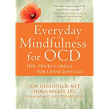 Everyday Mindfulness for OCD: Tips, Tricks, and Skills for Living Joyfully